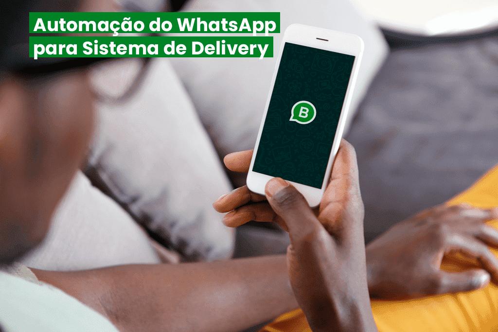 Como Fazer a Automação do WhatsApp para Sistema de Delivery?