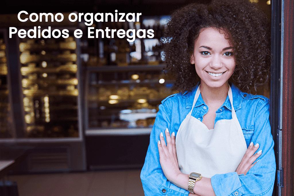 Como Organizar Pedidos e Entregas Para um Delivery Eficiente?