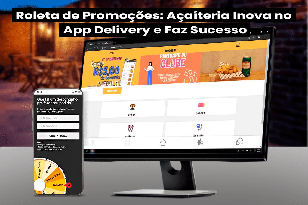 Roleta de Promoções: Açaíteria Inova no App Delivery e Faz Sucesso