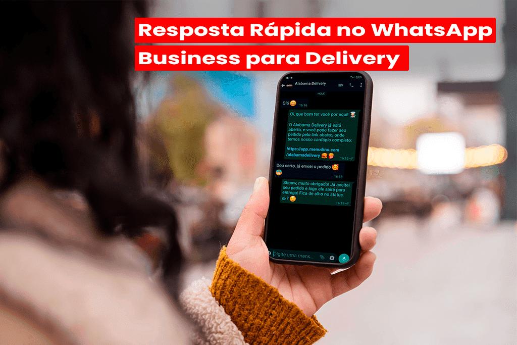 10 Dicas de Resposta Rápida no WhatsApp Business para Delivery
