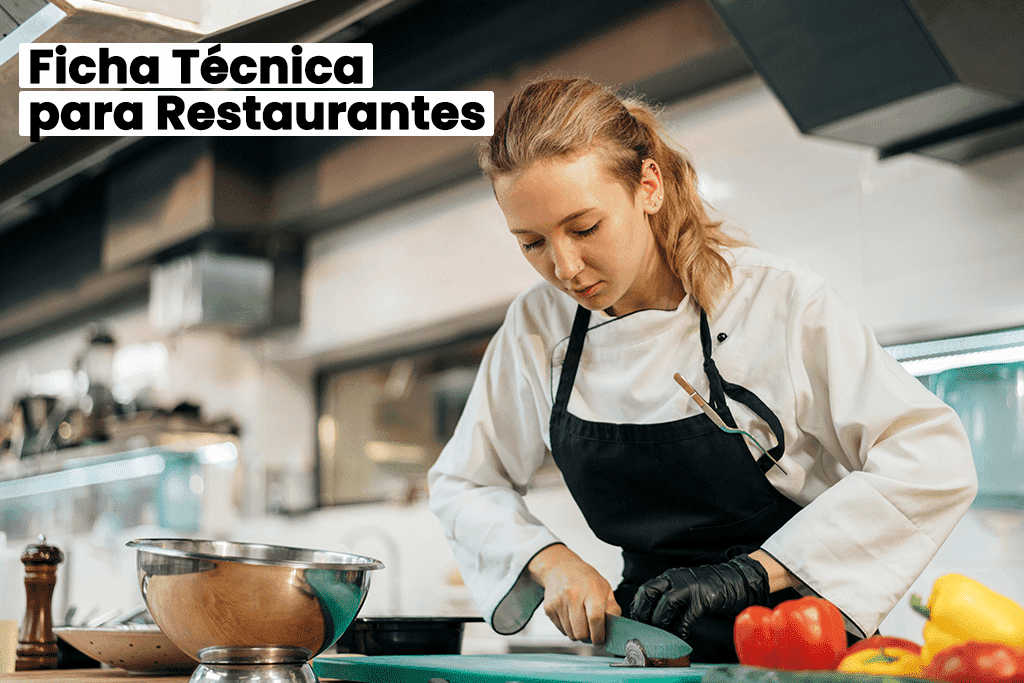 Como Fazer e Qual o Melhor Modelo de Ficha Técnica para Restaurantes?