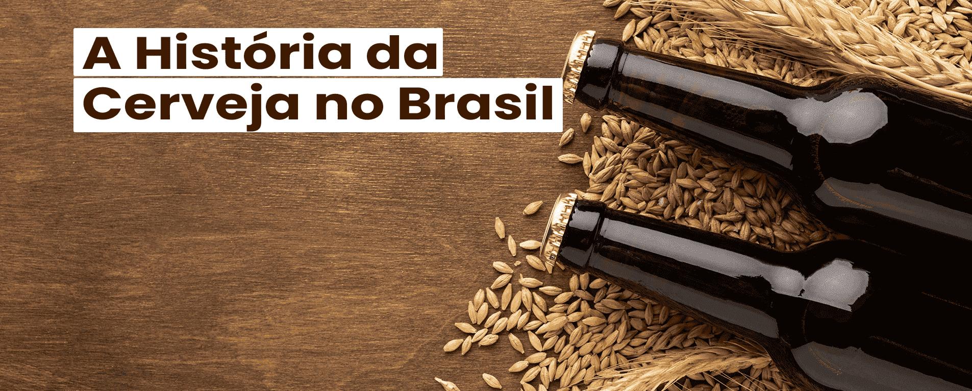 7 Fatos e Curiosidades Sobre a História da Cerveja no Brasil
