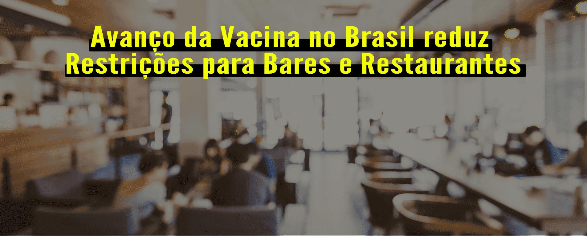 Avanço da Vacina no Brasil Reduz Restrições para Bares e Restaurantes