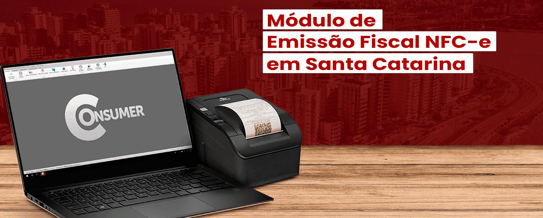 Consumer Lança Módulo de Emissão Fiscal NFC-e em Santa Catarina