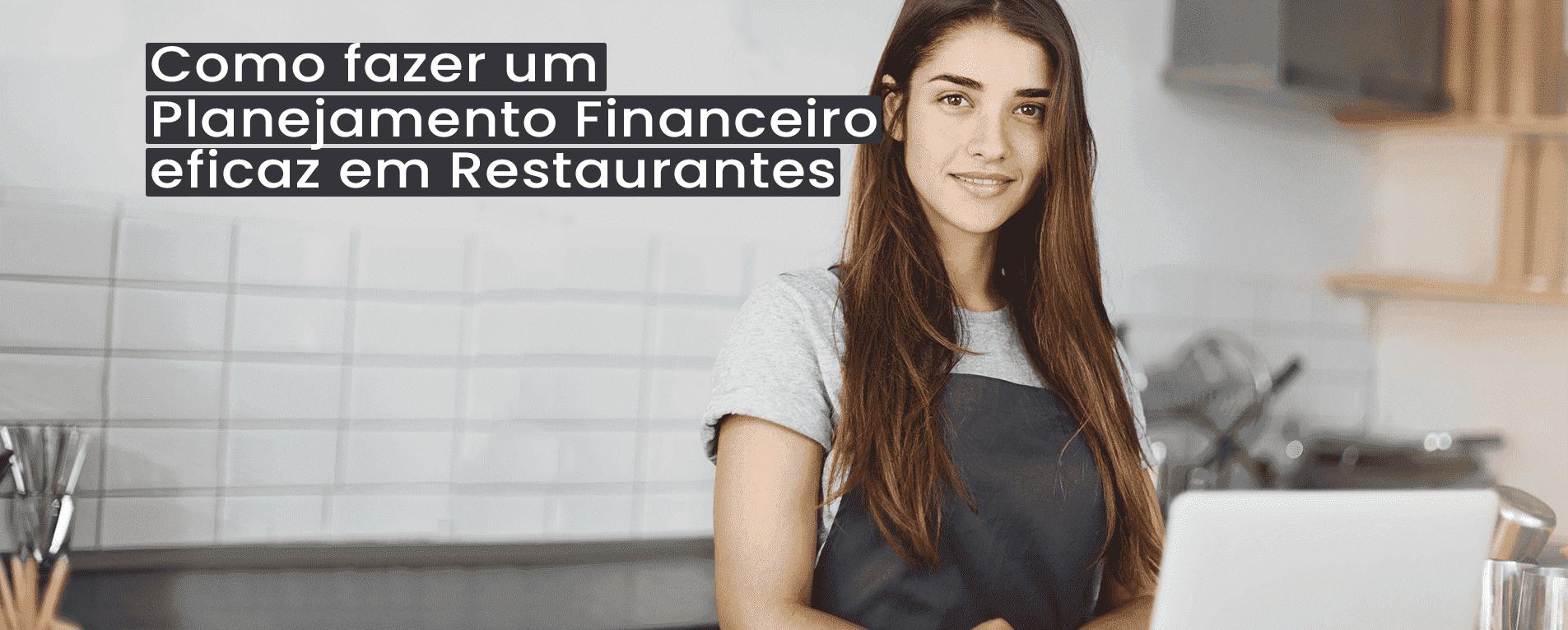 Como Fazer um Planejamento Financeiro Eficaz em Restaurantes?